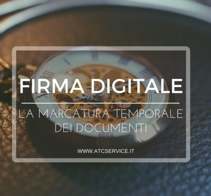 Firma digitale: la marcatura temporale dei documenti