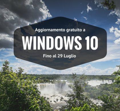 Aggiornamento gratuito Windows 10, ancora pochi giorni